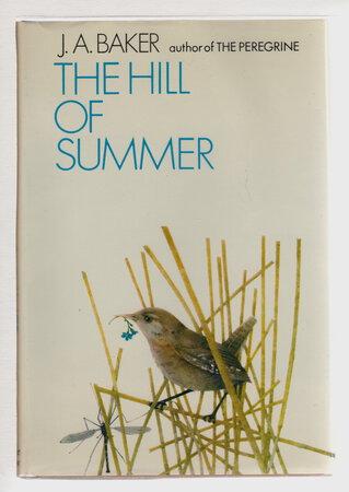 THE HILL OF SUMMER. by Baker, J. A. (John Alec Baker, 1926 - 1987)