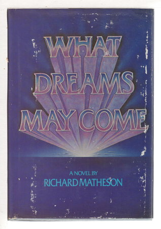 WHAT DREAMS MAY COME. by Matheson, Richard.