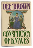 A CONSPIRACY OF KNAVES. by Brown, Dee.