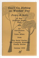 DON'T GO FISHING ON WITCHES' DAY: A New Armitage Family Story. by Aiken, Joan (1924-2004); introduction by Lizza Aiken.