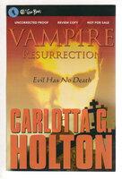 VAMPIRE RESURRECTION: Evil Has No Death. by Holton, Carlotta.
