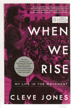 WHEN WE RISE: My Life in the Movement. by Jones, Cleve.