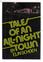 TALES OF AN ALL-NIGHT TOWN. by Schoen, Elin.