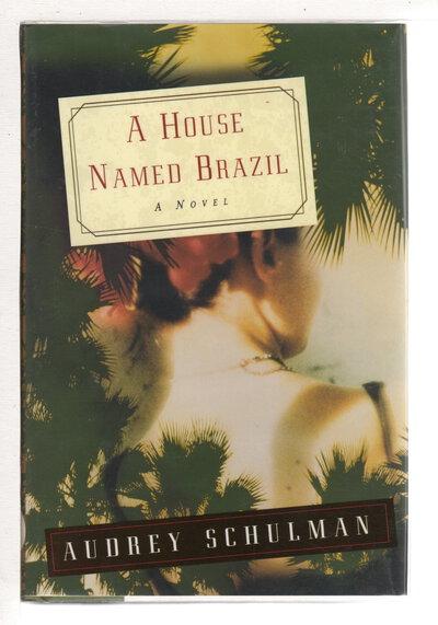 A HOUSE NAMED BRAZIL. by Schulman, Audrey.