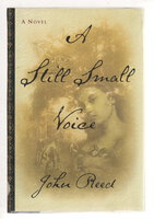 A STILL SMALL VOICE. by Reed, John.