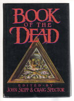 BOOK OF THE DEAD. by Skipp, John and Craig Spector, editors; Joe R. Lansdale, signed