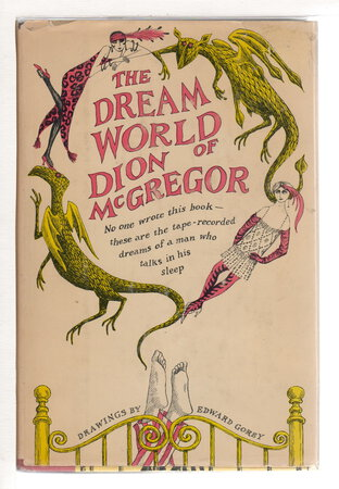 THE DREAM WORLD OF DION McGREGOR. by [Gorey, Edward] McGregor, Dion (1922 - 1994)