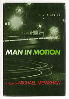 MAN IN MOTION. by Mewshaw, Michael.