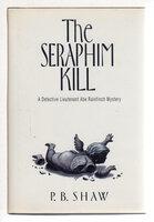 THE SERAPHIM KILL. by Shaw. P. B.