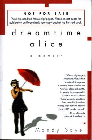DREAMTIME ALICE: A Memoir by Sayer, Mandy