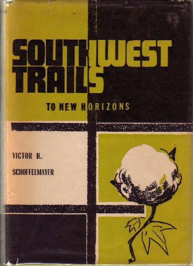 Book cover picture of Schoffelmayer, Victor H. SOUTHWEST TRAILS TO NEW HORIZONS San Antonio: Naylor,  1960.