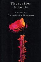 THEREAFTER JOHNNIE by Herron, Carolivia