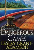 DANGEROUS GAMES by Grant-Adamson, Lesley
