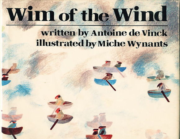 WIM OF THE WIND by de Vinck, Antoine (illustrated by Miche Wynants)