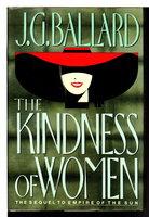 THE KINDNESS OF WOMEN by Ballard, J. G.